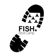 FISH BOOT CAMP