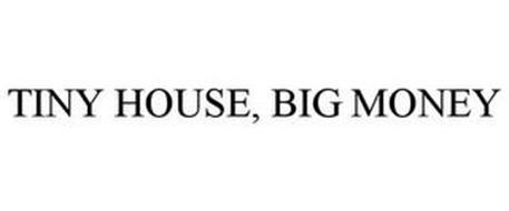 TINY HOUSE, BIG MONEY