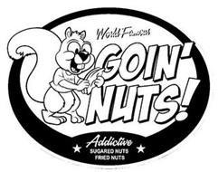 WORLD FAMOUS GOIN' NUTS! YUM ADDICTIVE SUGARED NUTS FRIED NUTS
