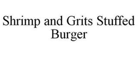SHRIMP AND GRITS STUFFED BURGER