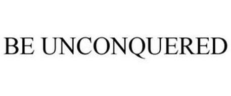 BE UNCONQUERED