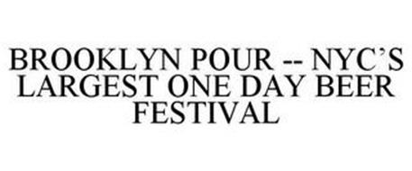 BROOKLYN POUR -- NYC'S LARGEST ONE DAY BEER FESTIVAL