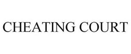 CHEATING COURT