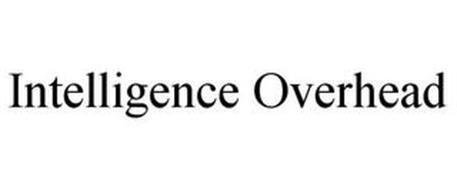INTELLIGENCE OVERHEAD
