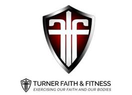 TFF TURNER FAITH & FITNESS EXERCISING OUR FAITH AND OUR BODIES
