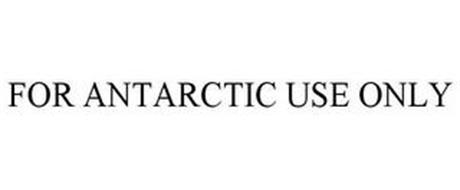 FOR ANTARCTIC USE ONLY