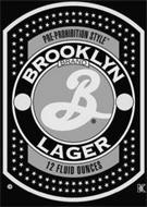PRE-PROHIBITION STYLE BROOKLYN BRAND B LAGER