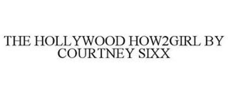 THE HOLLYWOOD HOW2GIRL BY COURTNEY SIXX