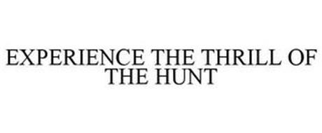 EXPERIENCE THE THRILL OF THE HUNT