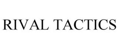 RIVAL TACTICS