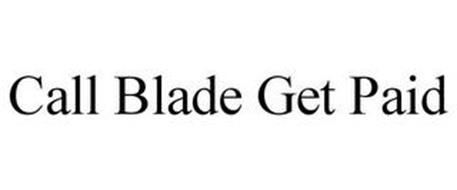 CALL BLADE GET PAID