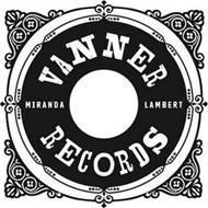 VANNER MIRANDA LAMBERT RECORDS
