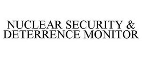 NUCLEAR SECURITY & DETERRENCE MONITOR