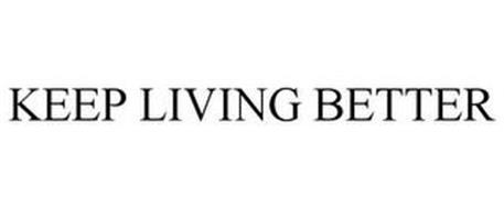 KEEP LIVING BETTER