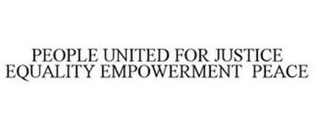 PEOPLE UNITED FOR JUSTICE EQUALITY EMPOWERMENT PEACE