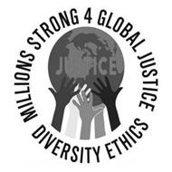 MILLIONS STRONG 4 GLOBAL JUSTICE DIVERSITY ETHICS JUSTICE