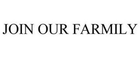 JOIN OUR FARMILY
