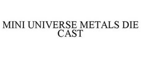 MINI UNIVERSE METALS DIE CAST
