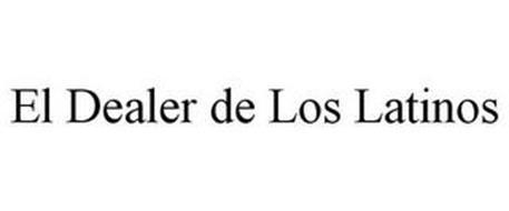 EL DEALER DE LOS LATINOS