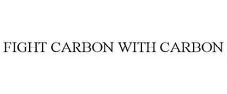 FIGHT CARBON WITH CARBON