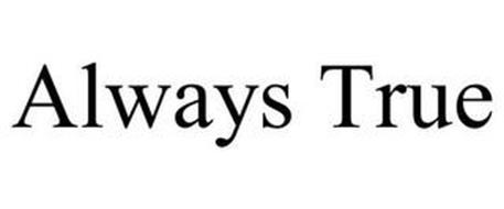 ALWAYS TRUE
