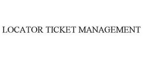 LOCATOR TICKET MANAGEMENT