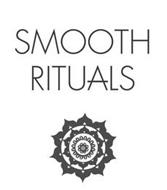 SMOOTH RITUALS