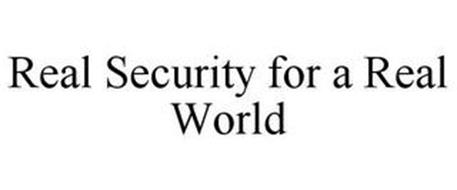 REAL SECURITY FOR A REAL WORLD