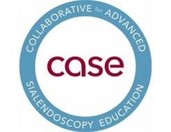 COLLABORATIVE FOR ADVANCED SIALENDOSCOPY EDUCATION CASE