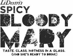 LIDESTRI'S SPICY BLOODY MARY TASTE. CLASS. HOTNESS IN A GLASS. AND SHE'S READY TO DRINK