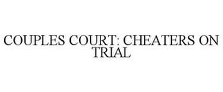 COUPLES COURT: CHEATERS ON TRIAL