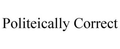 POLITEICALLY CORRECT