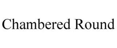 CHAMBERED ROUND