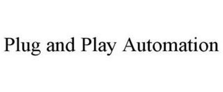 PLUG AND PLAY AUTOMATION
