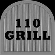 110 GRILL