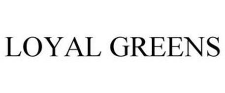 LOYAL GREENS