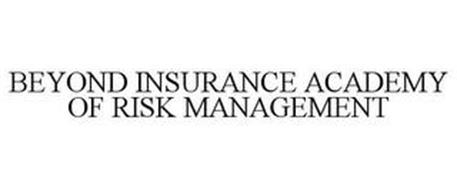 BEYOND INSURANCE ACADEMY OF RISK MANAGEMENT