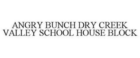 ANGRY BUNCH DRY CREEK VALLEY SCHOOL HOUSE BLOCK