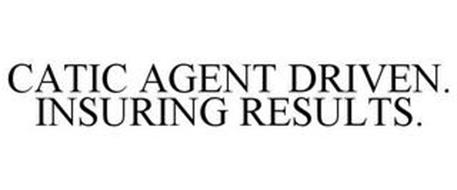 CATIC AGENT DRIVEN. INSURING RESULTS.