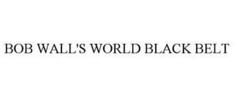 BOB WALL'S WORLD BLACK BELT