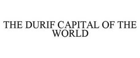 THE DURIF CAPITAL OF THE WORLD
