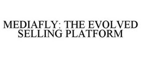 MEDIAFLY: THE EVOLVED SELLING PLATFORM