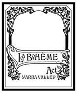 LA BOHEME ACT YARRA VALLEY