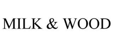MILK & WOOD