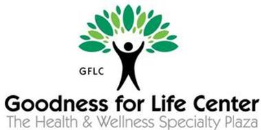 GFLC GOODNESS FOR LIFE CENTER THE HEALTH & WELLNESS SPECIALTY PLAZA