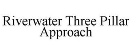 RIVERWATER THREE PILLAR APPROACH