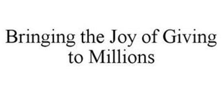 BRINGING THE JOY OF GIVING TO MILLIONS