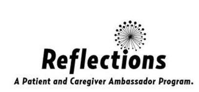 REFLECTIONS A PATIENT AND CAREGIVER AMBASSADOR PROGRAM.