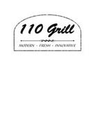 110 GRILL MODERN FRESH INNOVATIVE