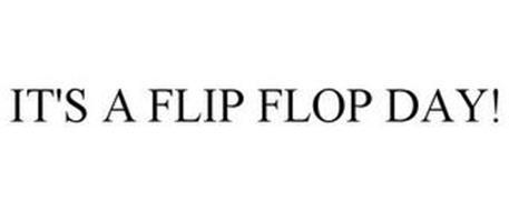 IT'S A FLIP FLOP DAY!